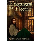 Ephemeral and Fleeting (The Oathtaker Series Book 3)
