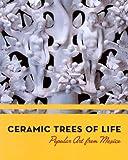 Ceramic Trees of Life, Lenore Hoag Mulryan, 093074196X