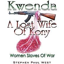 Kwenda, A Lost Wife of Kony (Women Rights in War)