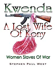 Kwenda, A Lost Wife of Kony (Women Rights in War)