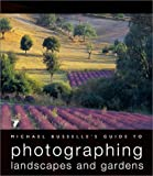 Michael Busselle's Guide to Photographing Landscapes and Gardens, Michael Busselle, 2880466768