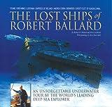 The Lost Ships of Robert Ballard, Robert D. Ballard and Rick Archbold, 1592234240