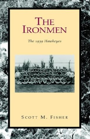 Read Online The Ironmen: The 1939 Hawkeyes PDF
