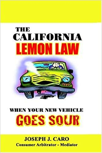 California Lemon Law Learn How To Get A Refund >> The California Lemon Law When Your New Vehicle Goes Sour Joseph J