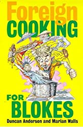 Foreign Cooking For Blokes