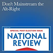 Don't Mainstream the Alt-Right Periodical by Ben Shapiro Narrated by Mark Ashby
