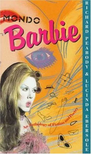 Mondo Barbie: Essays on Exile and (Toys R Us Peabody)