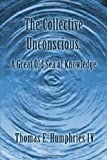 The Collective Unconscious, Thomas E. Humphries Iv, 1462650570