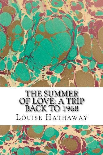Download The Summer of Love: A Trip Back to 1968 ebook