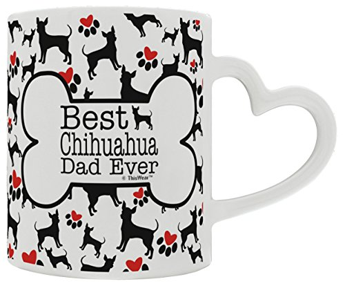 Chihuahua Accessories Best Chihuahua Dad Ever Dog Owner Gifts Dog Lover  Heart Handle Gift Coffee Mug Tea Cup Heart Handle