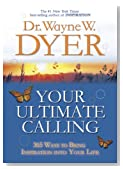 Your Ultimate Calling: 365 Ways to Bring Inspiration into Your Life (Hay House Lifestyles)