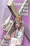 Children's Way of the Cross, Anne J. Flanagan, 0819869546