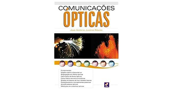 Comunicações Ópticas (Brazilian Edition): José Antônio Justino Ribeiro: 9788571949652: Amazon.com: Books