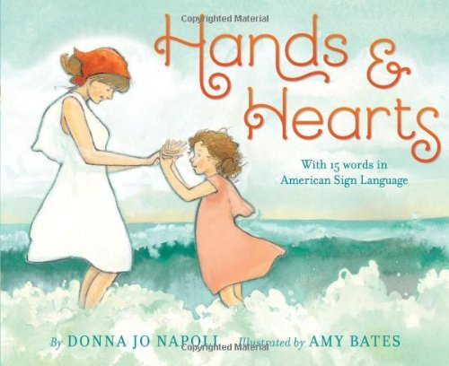 Hands & Hearts: With 15 Words in American Sign Language by Donna Jo Napoli - Shopping Napoli Mall