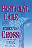 Pastoral Care under the Cross, Richard C. Eyer, 0570046432