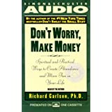 DON'T WORRY MAKE MONEY: Spiritual and Practical Ways to Create Abundance and More Fun in Your LIfe