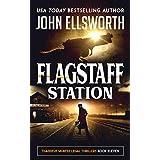 Flagstaff Station (Thaddeus Murfee Legal Thriller Series Book 10)
