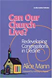 Can Our Church Live? : Redeveloping Congregations in Decline, Mann, Alice, 1566992265