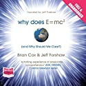 Why Does E=MC2 and Why Should We Care Audiobook by Brian Cox, Jeff Forshaw Narrated by Jeff Forshaw