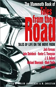 The Mammoth Book of Tales from the Road: Tales of Life on the Move (Mammoth Books)