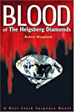 Blood of The Helgsberg Diamonds, Robert J. Hoaglund, 0595213502