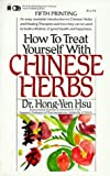 How to Treat Yourself with Chinese Herbs, Hong-Yen Hsu, 0879836032
