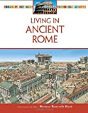 img - for Living in Ancient Rome (Living in the Ancient World) book / textbook / text book