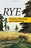 img - for Rye: Genetics, Breeding, and Cultivation by Rolf H. J. Schlegel (2013-10-10) book / textbook / text book
