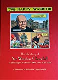 img - for Happy Warrior: The life story of Sir Winston Churchill as told through Great Britain's Eagle comic of the 1950s book / textbook / text book