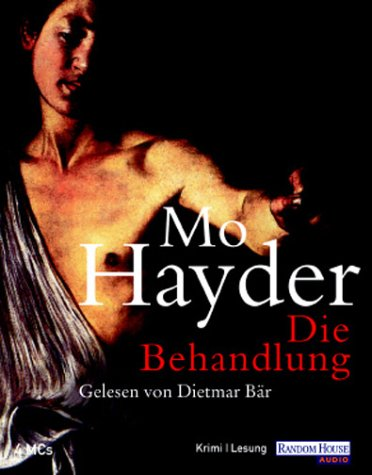 Die Behandlung, 4 Cassetten Hörkassette – 2002 Mo Hayder Dietmar Bär Random House Audio 3898303500