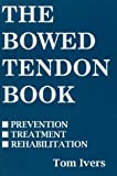 The Bowed Tendon Book, Tom Ivers, 0929346254