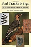 Bird Tracks & Sign : A Guide to North American Species