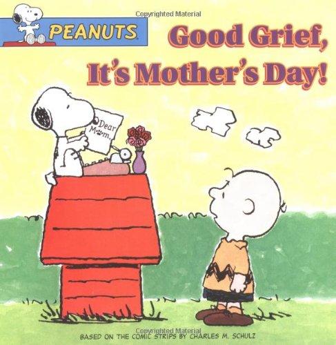 Good Grief, It's Mother's Day! (Peanuts) pdf epub