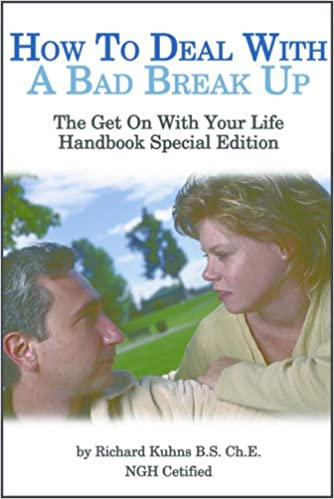 How To Deal With A Bad Break Up The Get On With Your Life Handbook