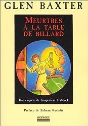 MEURTRES A LA TABLE DE BILLARD. Une enquête de l'inspecteur Trubcock