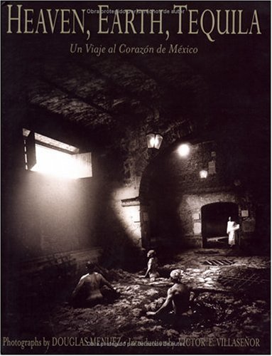 Read Online Heaven, Earth, Tequila: Un Viaje Al Corazon de Mexico ebook