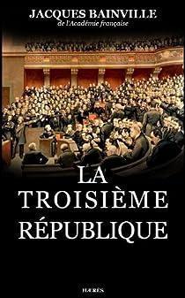 La Troisième République par Bainville