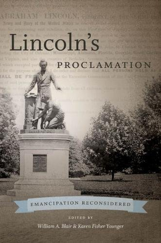 Lincoln's Proclamation: Emancipation Reconsidered (The Steven and Janice Brose Lectures in the Civil War Era)