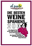 Die besten Weine Spaniens 2004: Der einzige Spanien-Weinguide - von al punto und wein-plus