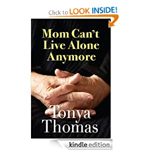 Mom Can't Live Alone Anymore Tonya Thomas