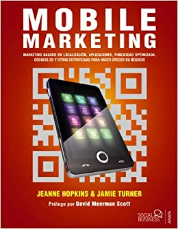Amazon.com: Mobile Marketing / Go Mobile (Spanish Edition) (9788441532243): Jeanne Hopkins, Jamie Turner, Francisco Jose Salcedo Sotoca: Books
