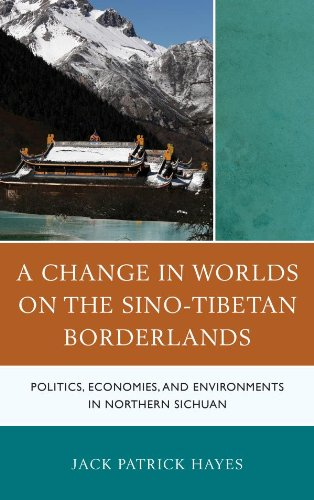 Download A Change in Worlds on the Sino-Tibetan Borderlands: Politics, Economies, and Environments in Northern Sichuan Pdf