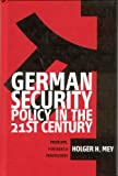 German Security Policy in the 21st Century, Holger H. Mey, 1571816631
