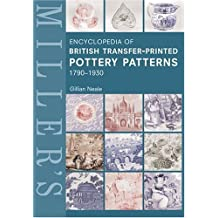 Miller's Encyclopedia of British Transfer-Printed Pottery Patterns 1790-1930