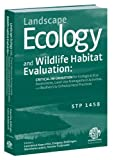 Landscape Ecology and Wildlife Habitat Evaluation : Critical Information for Ecological Risk Assessment, Land-Use Management Activities, and Biodiversity Enhancement Practices, , 0803134762