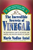 The Incredible Secrets of Vinegar, Marie Nadine Antol, 1583330054