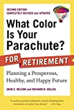 What Color Is Your Parachute? for Retirement, Second Edition: Planning a Prosperous, Healthy, and Happy Future (What Color Is Your Parachute? for Retirement: Planning Now for the)
