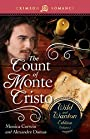 The Count Of Monte Cristo: The Wild And Wanton Edition Volume 4 (Crimson Romance)