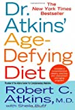 Dr. Atkins' Age-Defying Diet: A Powerful New Dietary Defense Against Aging