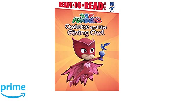 Owlette and the Giving Owl PJ Masks: Ready to Read, Level 1: Amazon.es: Daphne Pendergrass: Libros en idiomas extranjeros